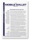 Mobile Wallet Outlook, April 2013