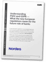 Understanding PSD2 and GDPR - What the new European regulations mean for the future role of banks