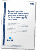 Beyond payments - Why Czech bank CSOB is designing a mobile app for the entire shopping experience