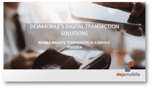 Covershot: Dejamobile: mobile wallets, tokenization as a service and PSD2/SCA