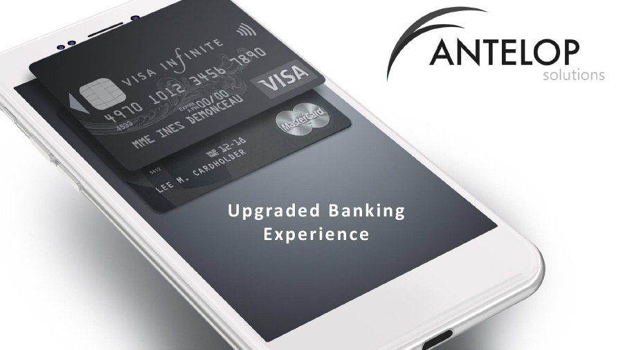 'Antelop Solutions: Upgraded banking experience' presentation